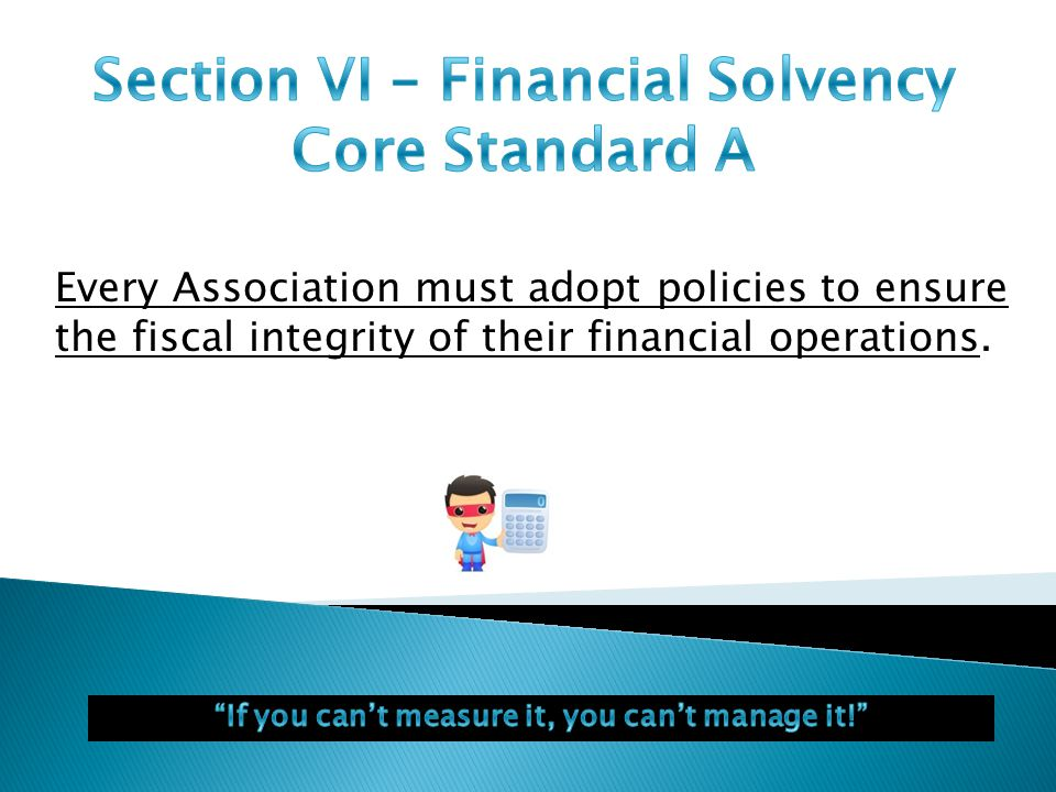 Attach a copy of the Association's financial policies in the compliance tool.