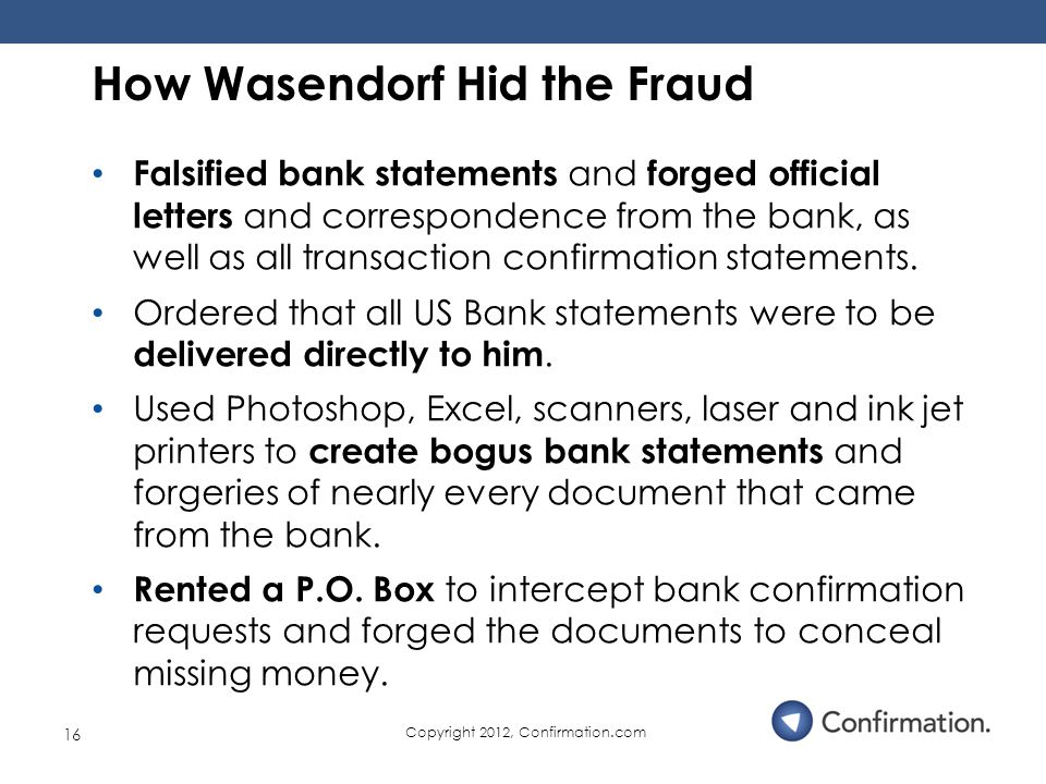 Falsified bank statements and forged official letters and correspondence from the bank, as well as all transaction confirmation statements.
