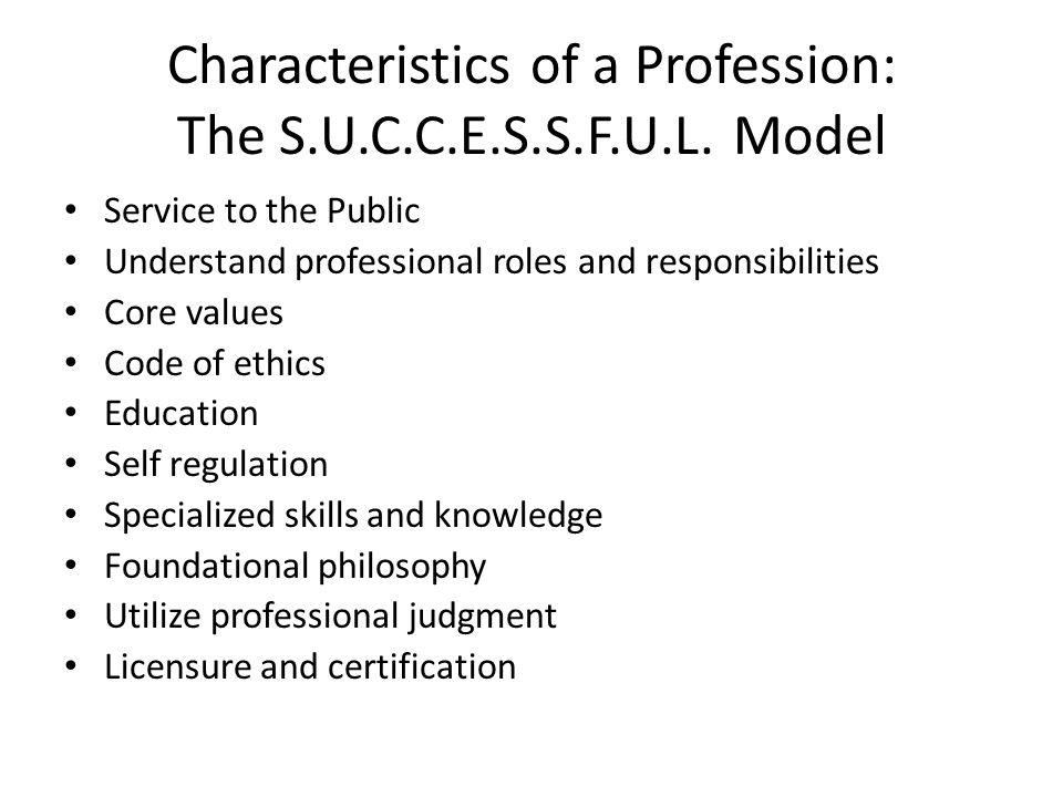 Characteristics of a Profession: The S.U.C.C.E.S.S.F.U.L.