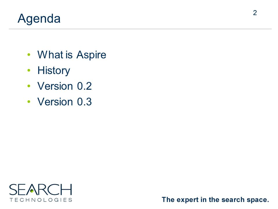 2 Agenda What is Aspire History Version 0.2 Version 0.3 2