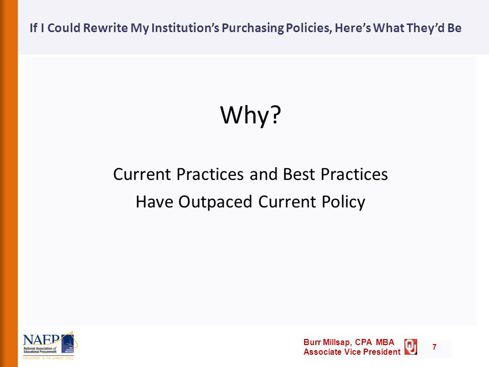 Burr Millsap, CPA MBA Associate Vice President If I Could Rewrite My Institution's Purchasing Policies, Here's What They'd Be Why.