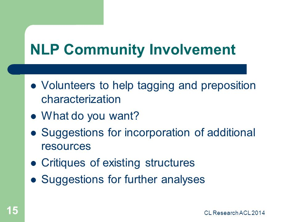 NLP Community Involvement Volunteers to help tagging and preposition characterization What do you want.
