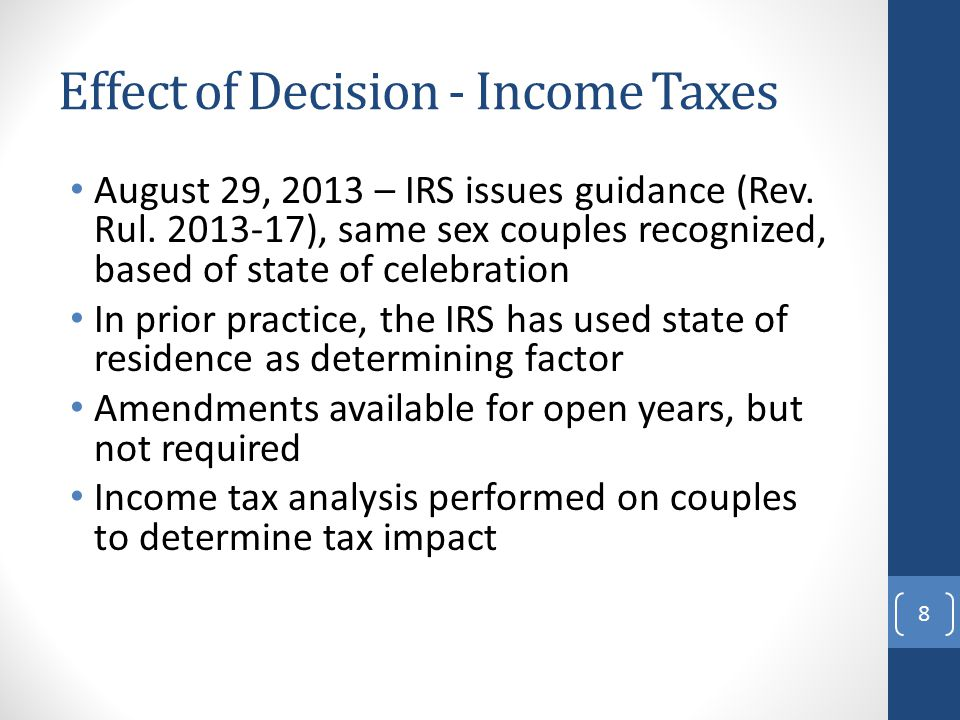 Effect of Decision - Income Taxes August 29, 2013 – IRS issues guidance (Rev.