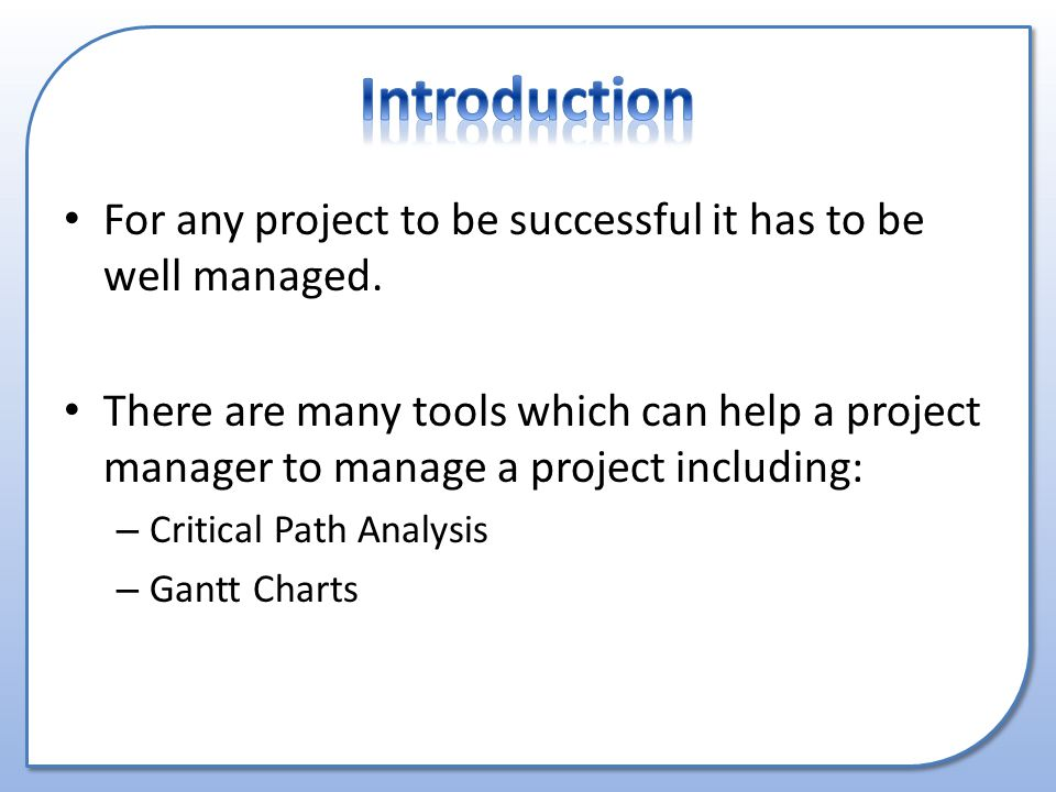 For any project to be successful it has to be well managed.