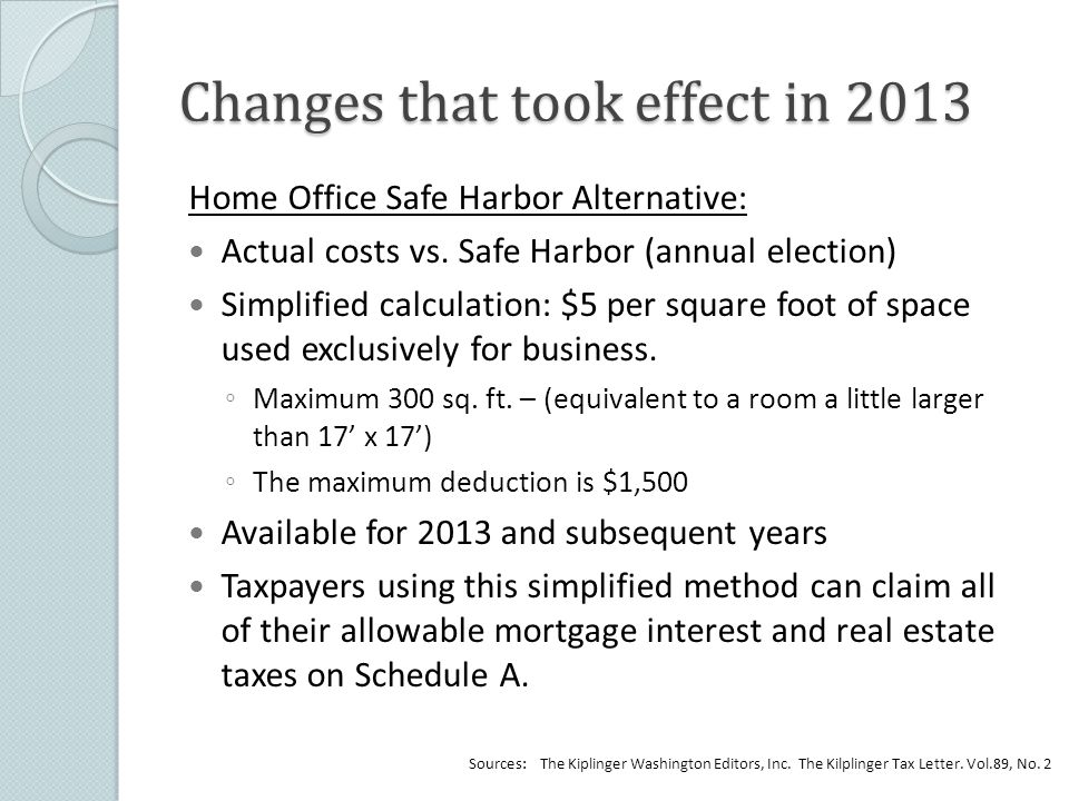 Changes that took effect in 2013 Home Office Safe Harbor Alternative: Actual costs vs.