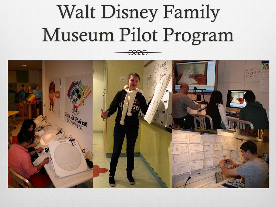 Walt Disney Family Museum Pilot Program