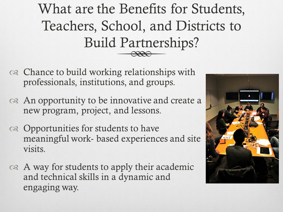 What are the Benefits for Students, Teachers, School, and Districts to Build Partnerships.