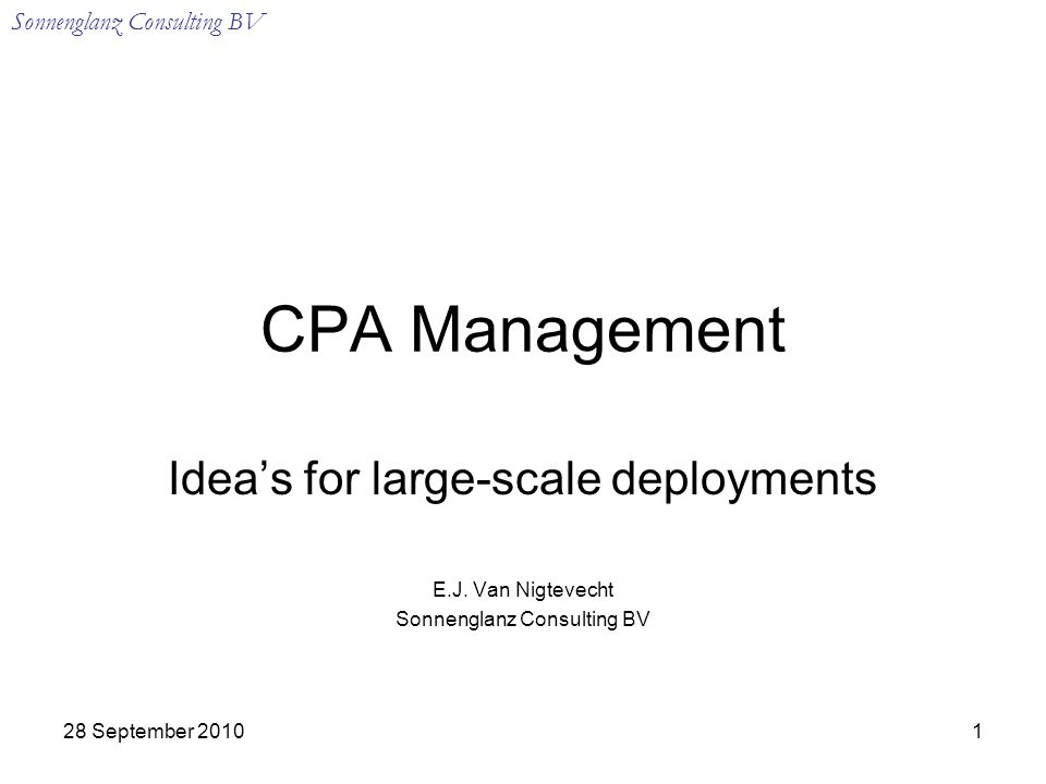 Sonnenglanz Consulting BV 28 September CPA Management Idea's for large-scale deployments E.J.