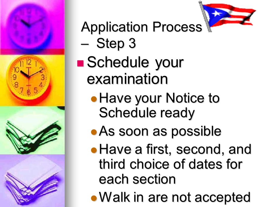Application Process – Step 2 Receive your NOTICE TO SCHEDULE Receive your NOTICE TO SCHEDULE This NOTICE TO SCHEDULE is valid for six months This NOTI
