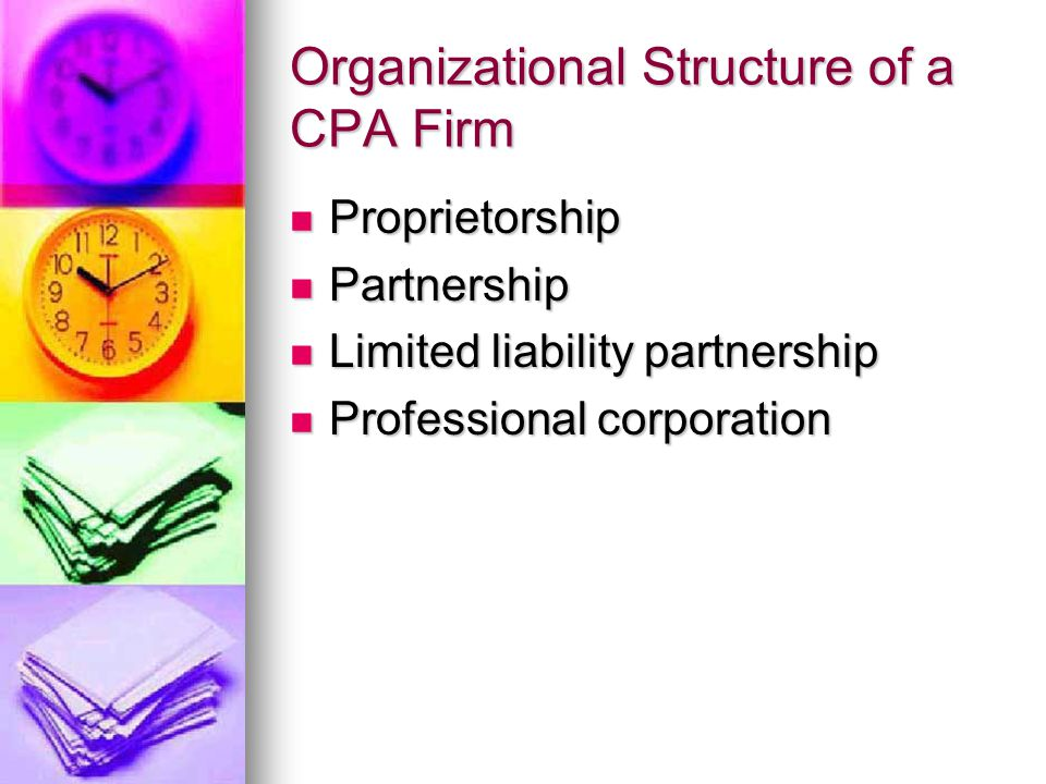 The CPA Profession Certified Public Accounting Firms: Big Four: Big Four: Ernst & Young Ernst & Young Price Waterhouse Coopers Price Waterhouse Cooper