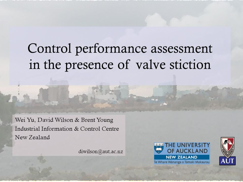 Control performance assessment in the presence of valve stiction Wei Yu, David Wilson & Brent Young Industrial Information & Control Centre New Zealand diwilson@aut.ac.nz