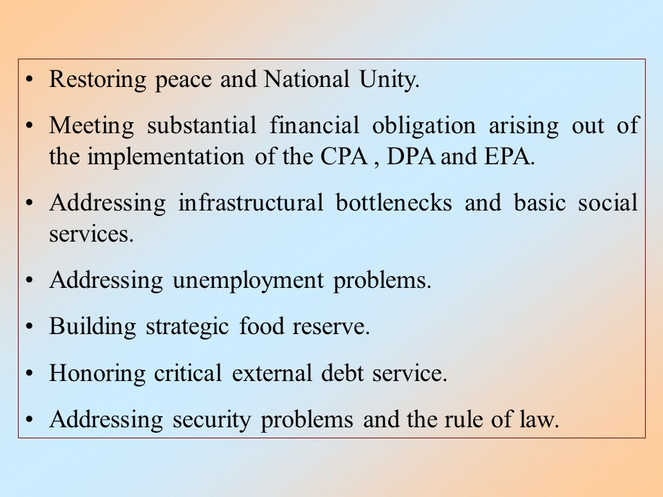 Restoring peace and National Unity.