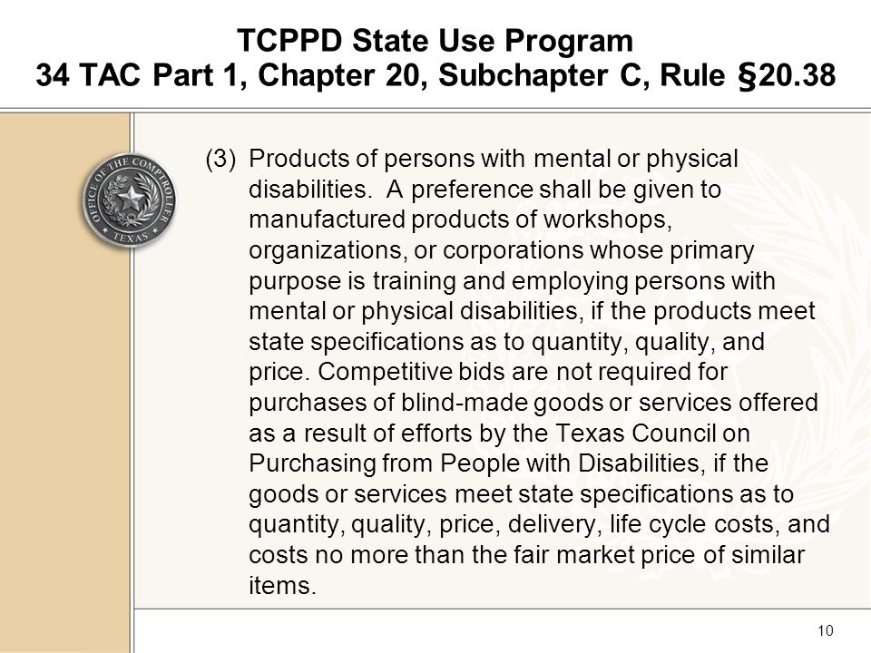 10 TCPPD State Use Program 34 TAC Part 1, Chapter 20, Subchapter C, Rule §20.38 (3)Products of persons with mental or physical disabilities.