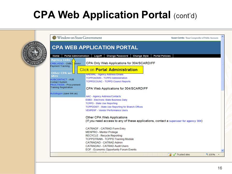16 CPA Web Application Portal (cont'd) Click on Portal Administration