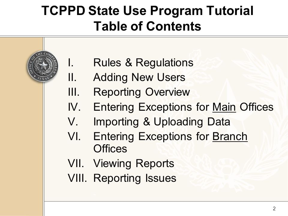 33 TCPPD State Use Program Entering Exceptions (cont'd) Complete the fields in this screen to enter exceptions.