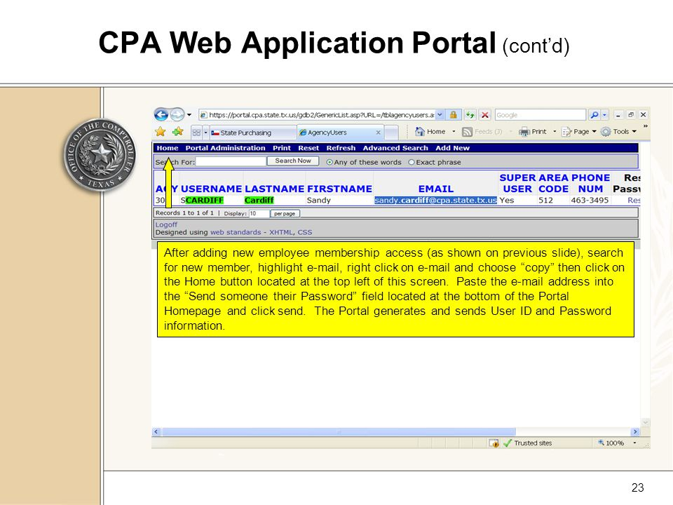 23 CPA Web Application Portal (cont'd) After adding new employee membership access (as shown on previous slide), search for new member, highlight e-mail, right click on e-mail and choose copy then click on the Home button located at the top left of this screen.