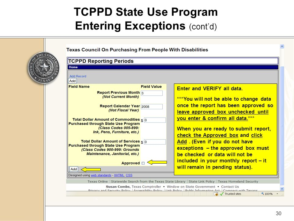 30 TCPPD State Use Program Entering Exceptions (cont'd) Enter and VERIFY all data.