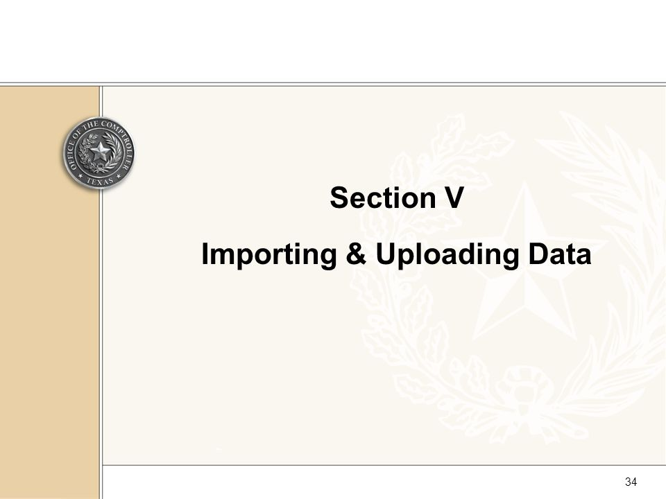 34 Section V Importing & Uploading Data