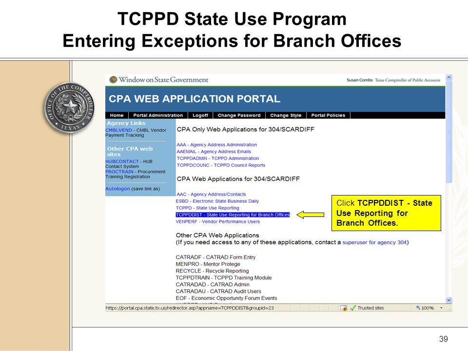 39 TCPPD State Use Program Entering Exceptions for Branch Offices Click TCPPDDIST - State Use Reporting for Branch Offices.
