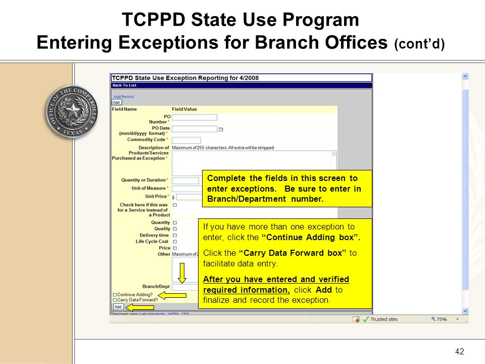 42 TCPPD State Use Program Entering Exceptions for Branch Offices (cont'd) Complete the fields in this screen to enter exceptions.