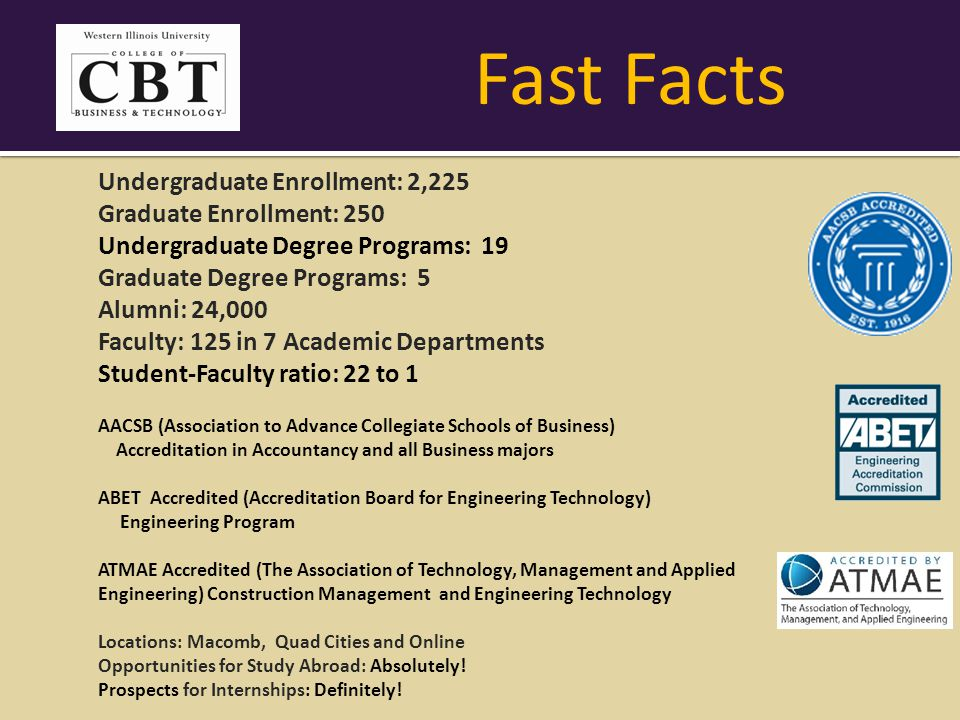 College of Business and Technology Degrees and Majors Bachelor of Arts degree ∙ Economics Bachelor of Business degrees ∙ Accountancy ∙ Economics ∙ Finance ∙ Human Resource Management ∙ Management ∙ Marketing ∙ Supply Chain Management Bachelor of Science degrees ∙ Computer Science Options: o Traditional o Business ∙ Information Systems ∙ Network Technologies Bachelor of Science degrees continued Agriculture Occupational Clusters: o Agricultural Business o Agricultural Education o Agricultural Science o Agricultural Technology Management o Agronomy o Animal Science o Conservation o Farm Operations o Horticulture o Urban Forestry Pre-Professional programs  Pre-Agricultural Engineering  Pre-Forestry  Pre-Veterinary Construction Management Engineering final two years in Moline Engineering Technology Graphic Communication