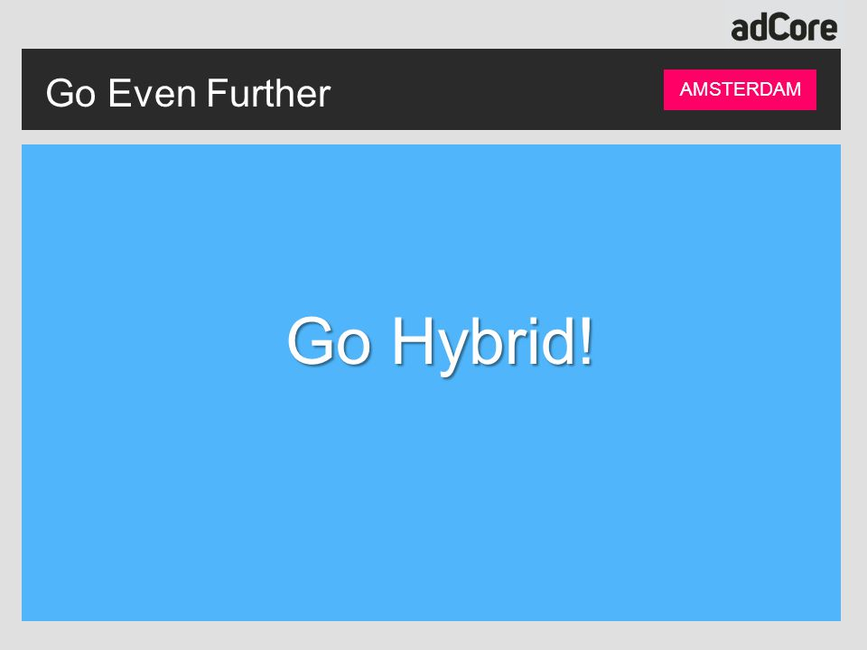 Go Hybrid! Go Even Further AMSTERDAM