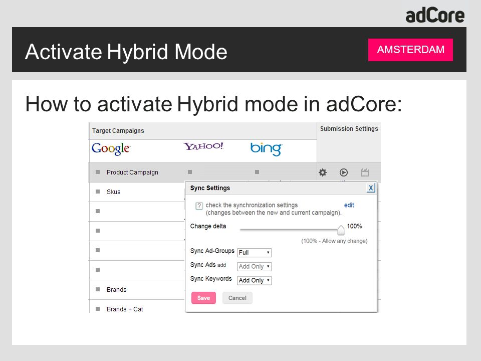 Activate Hybrid Mode How to activate Hybrid mode in adCore: AMSTERDAM