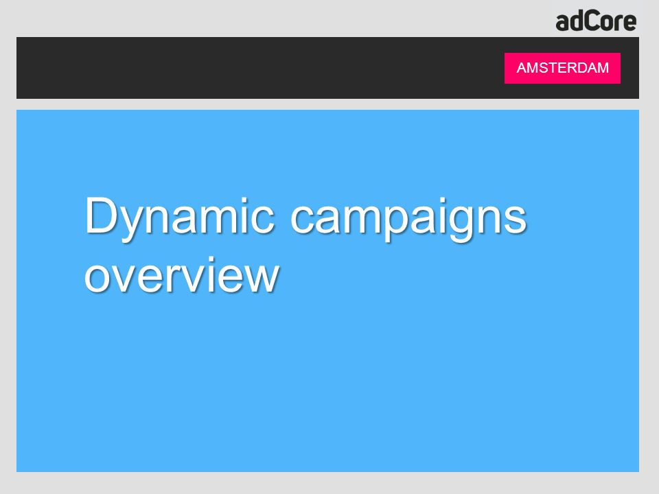 Dynamic campaigns overview AMSTERDAM