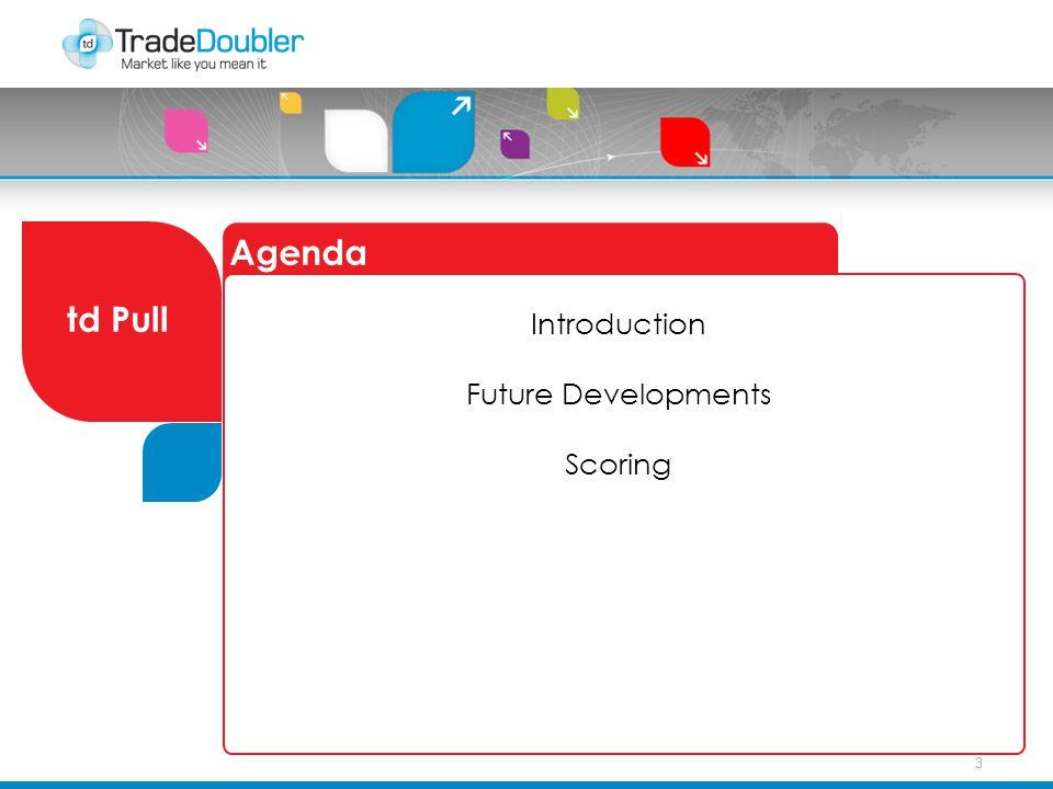 3 Agenda td Pull Introduction Future Developments Scoring
