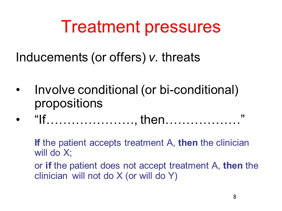 8 Treatment pressures Inducements (or offers) v.