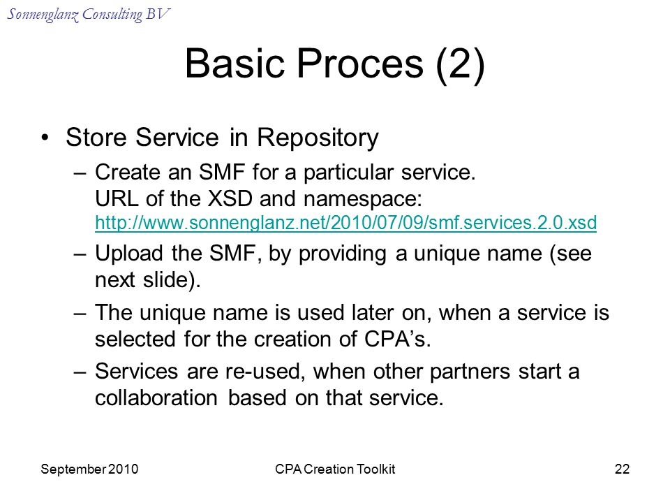 Sonnenglanz Consulting BV September 2010CPA Creation Toolkit22 Basic Proces (2) Store Service in Repository –Create an SMF for a particular service.