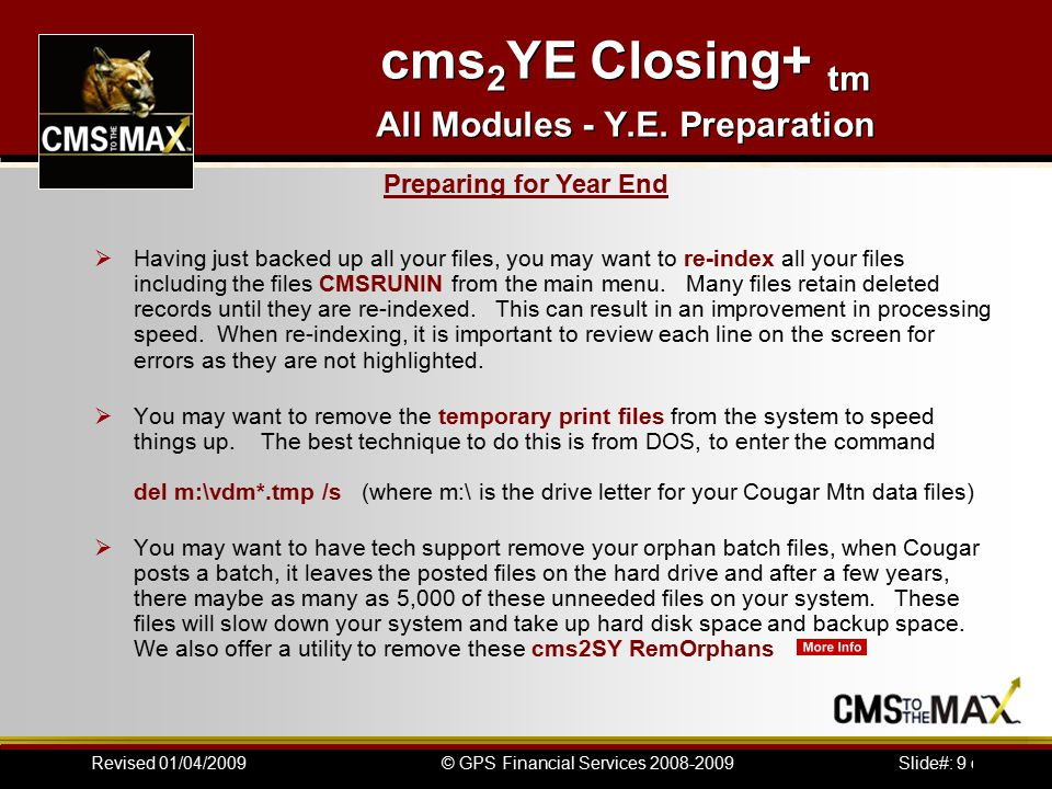 Slide#: 9 of 41© GPS Financial Services 2008-2009Revised 01/04/2009 cms 2 YE Closing+ tm All Modules - Y.E.