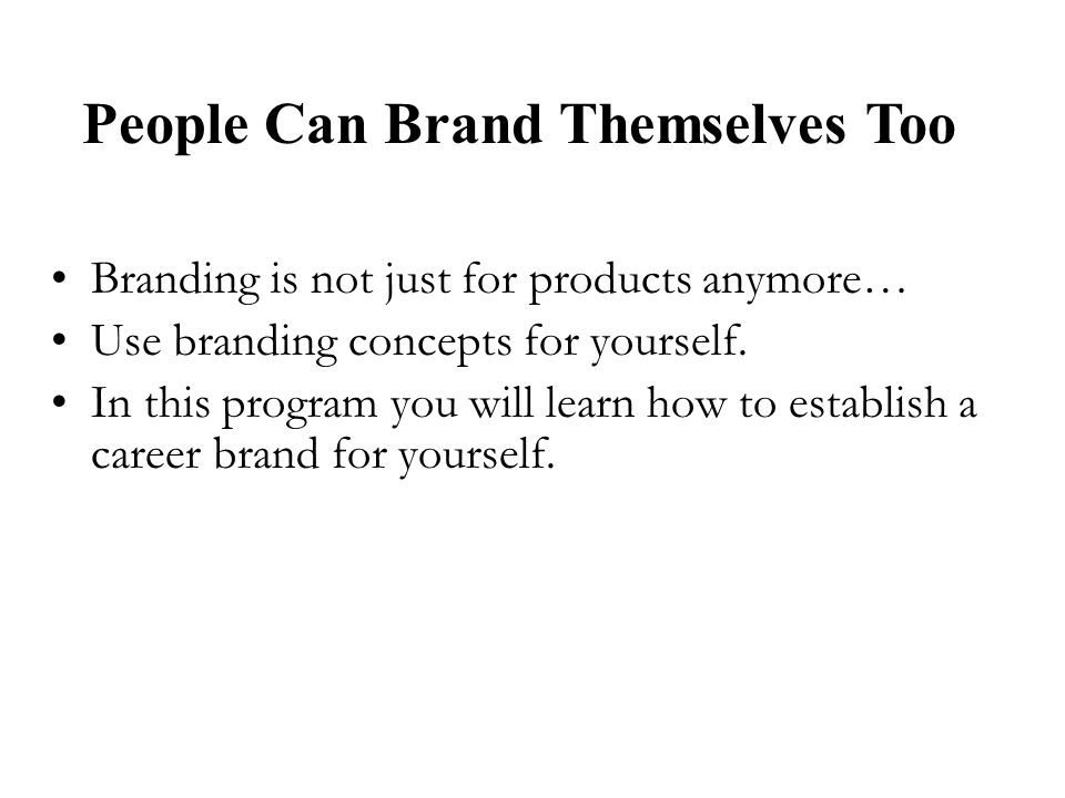 Branding is not just for products anymore… Use branding concepts for yourself. In this program you will learn how to establish a career brand for your