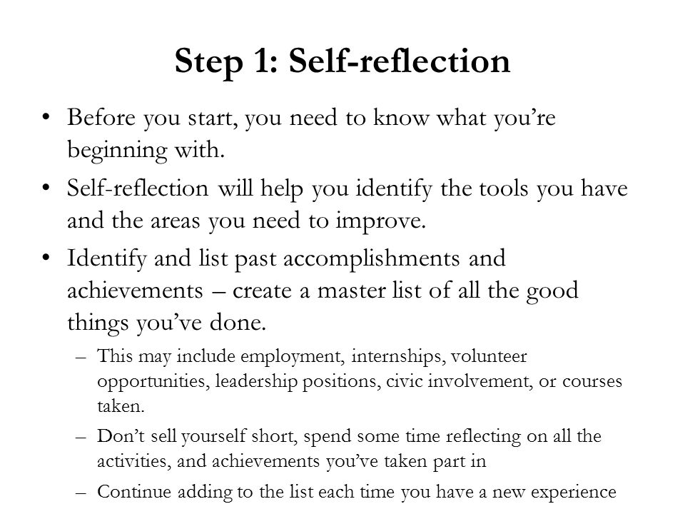 Step 1: Self-reflection Before you start, you need to know what you're beginning with.