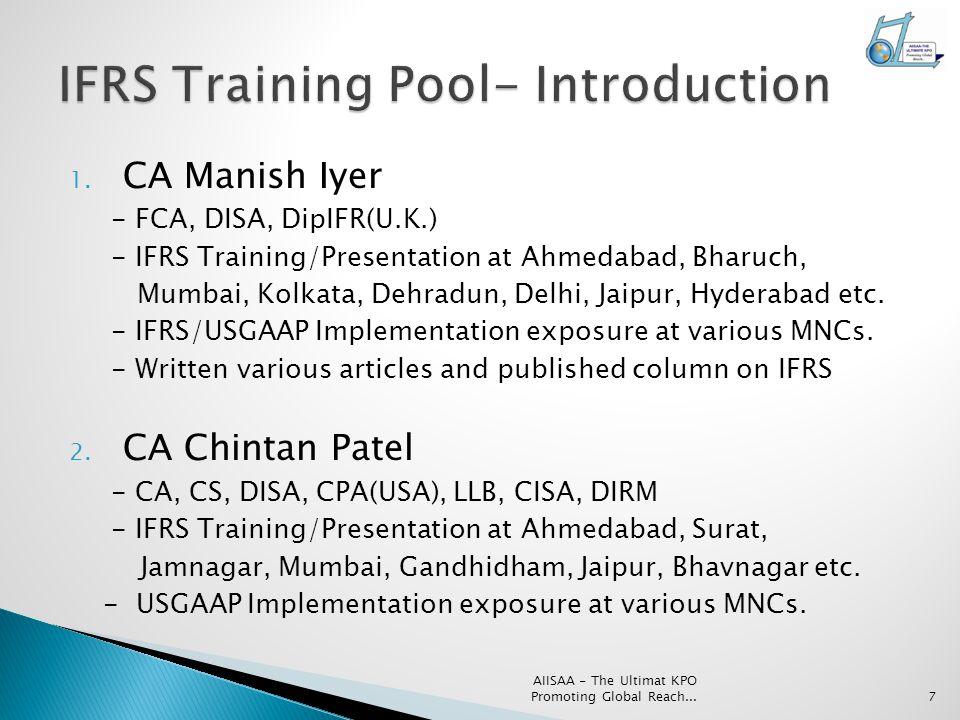 1. CA Manish Iyer - FCA, DISA, DipIFR(U.K.) - IFRS Training/Presentation at Ahmedabad, Bharuch, Mumbai, Kolkata, Dehradun, Delhi, Jaipur, Hyderabad et