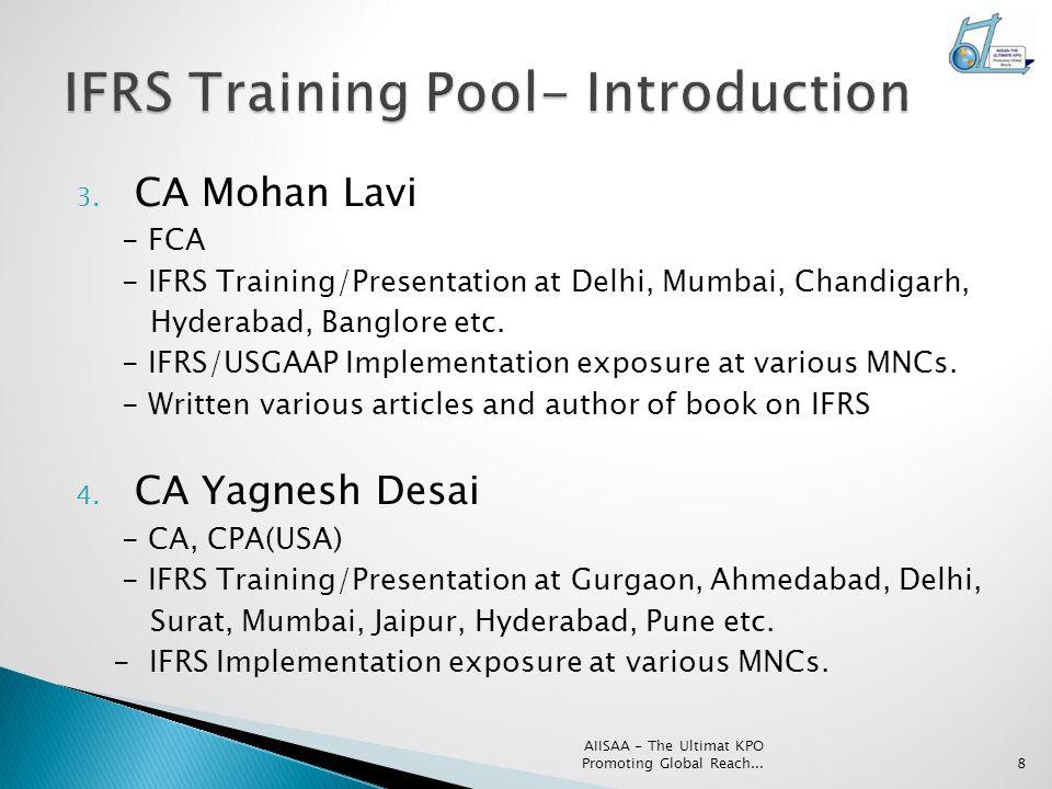 3. CA Mohan Lavi - FCA - IFRS Training/Presentation at Delhi, Mumbai, Chandigarh, Hyderabad, Banglore etc. - IFRS/USGAAP Implementation exposure at va