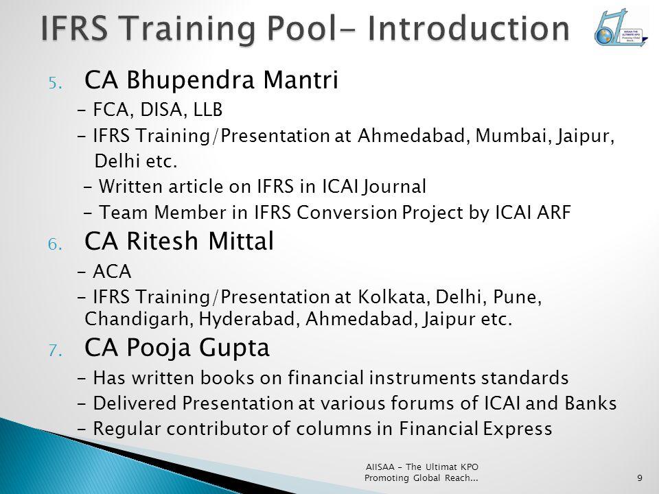 5. CA Bhupendra Mantri - FCA, DISA, LLB - IFRS Training/Presentation at Ahmedabad, Mumbai, Jaipur, Delhi etc. - Written article on IFRS in ICAI Journa