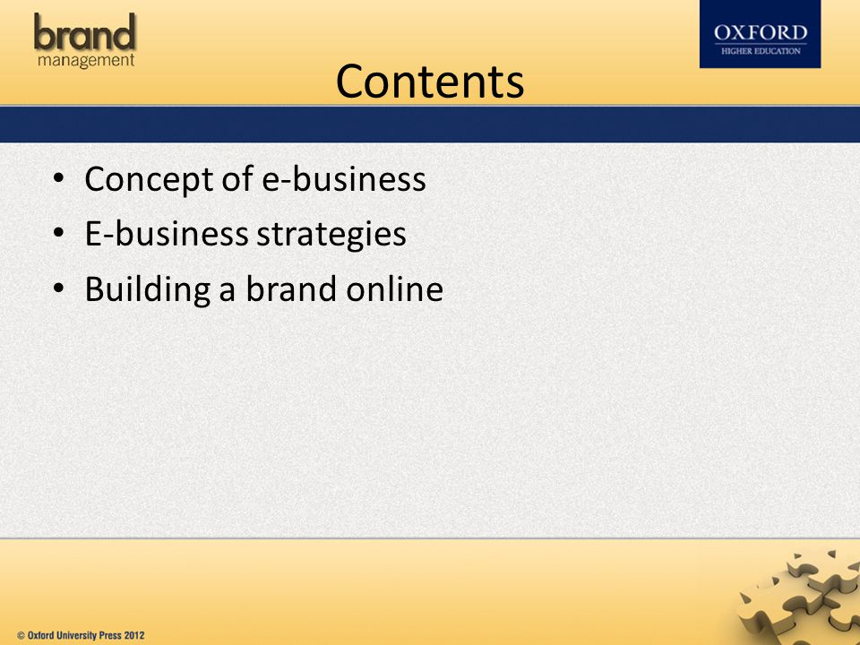 Contents Concept of e-business E-business strategies Building a brand online