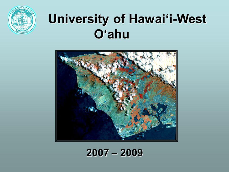 University of Hawai'i-West O'ahu 2007 – 2009