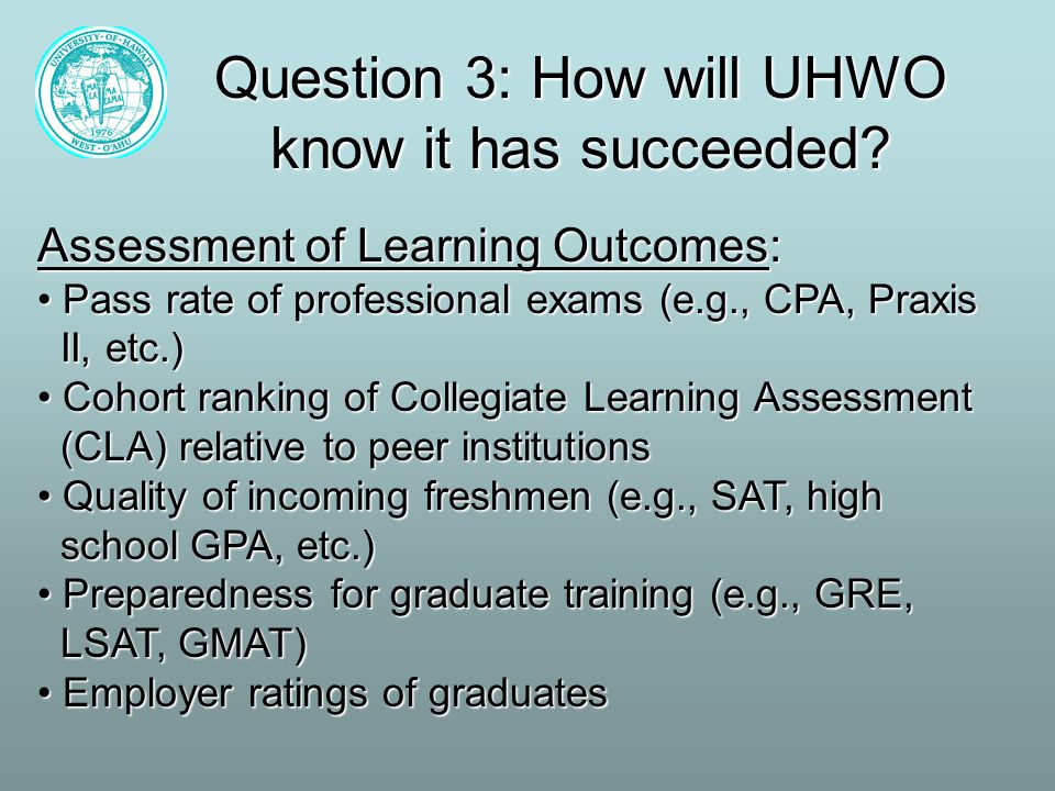 Question 3: How will UHWO know it has succeeded.
