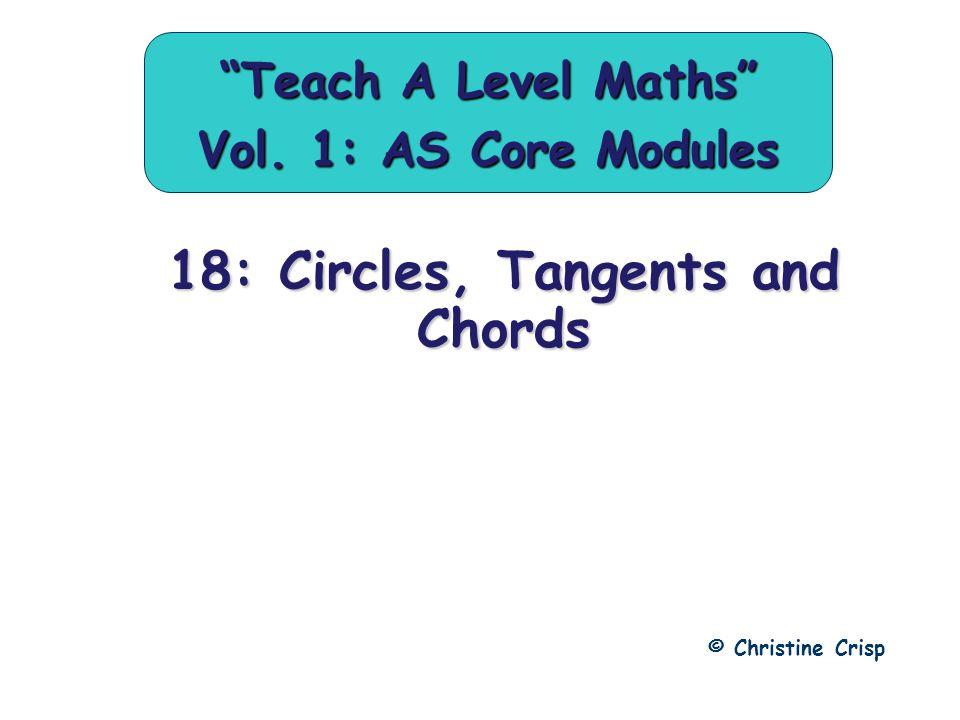 "18: Circles, Tangents and Chords © Christine Crisp ""Teach A Level Maths"" Vol. 1: AS Core Modules"