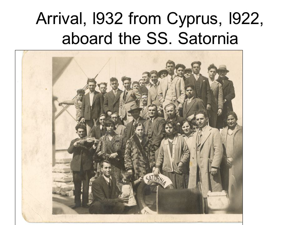 Arrival, l932 from Cyprus, l922, aboard the SS. Satornia