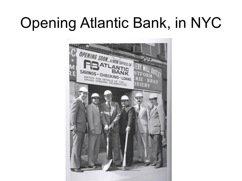 Opening Atlantic Bank, in NYC