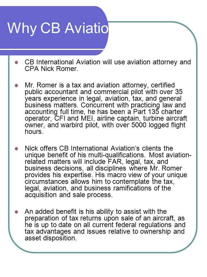Why CB Aviation? CB International Aviation will use aviation attorney and CPA Nick Romer. Mr. Romer is a tax and aviation attorney, certified public a