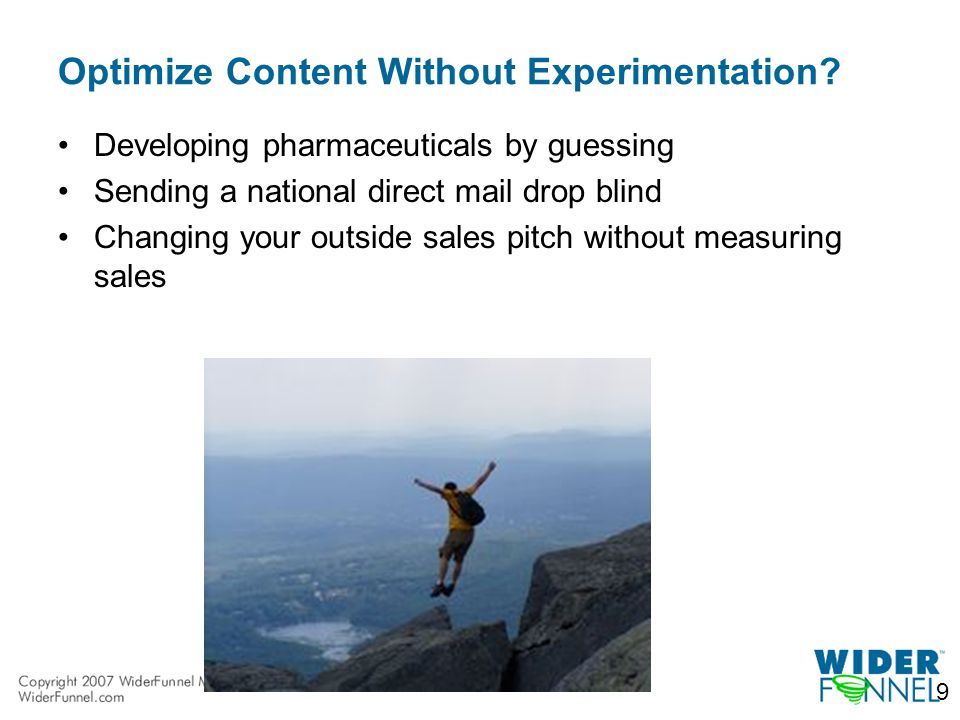 How Experimentation Works Test variations of the same page Customers Visit your Website 1/3 visitors 14% Make Purchase 20% Make Purchase 2% Make Purchase Customers Convert Original Combo 2 Combo 1 Winning Combo