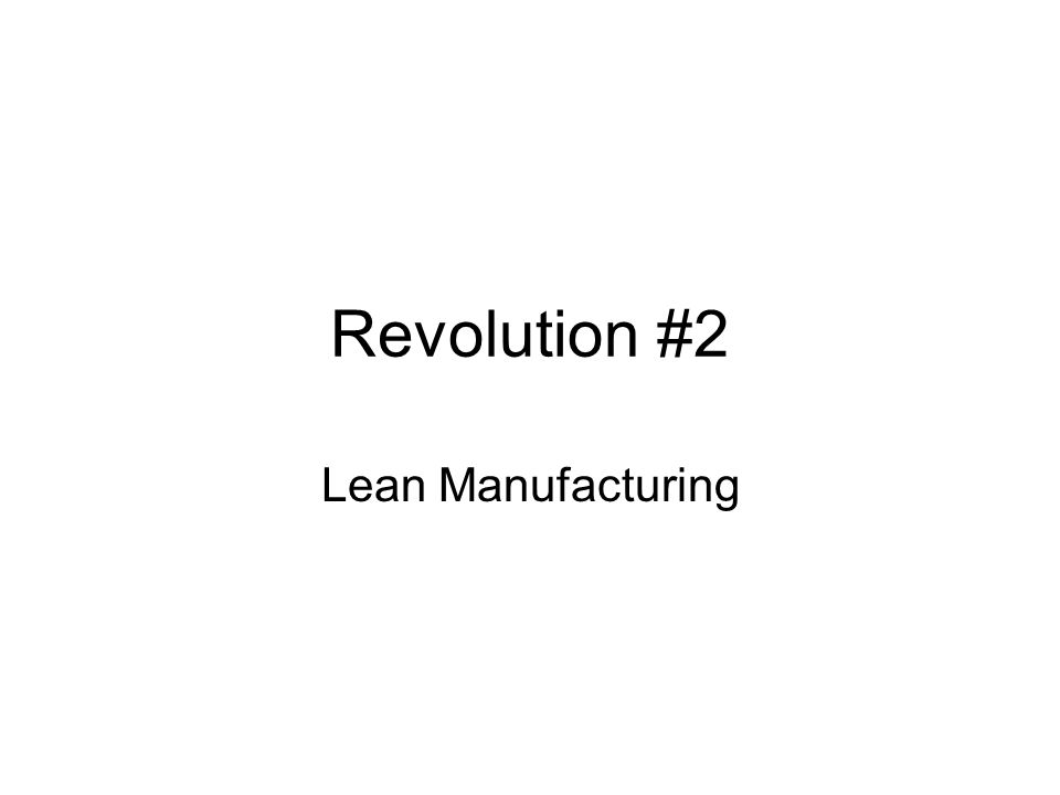 Revolution #2 Lean Manufacturing