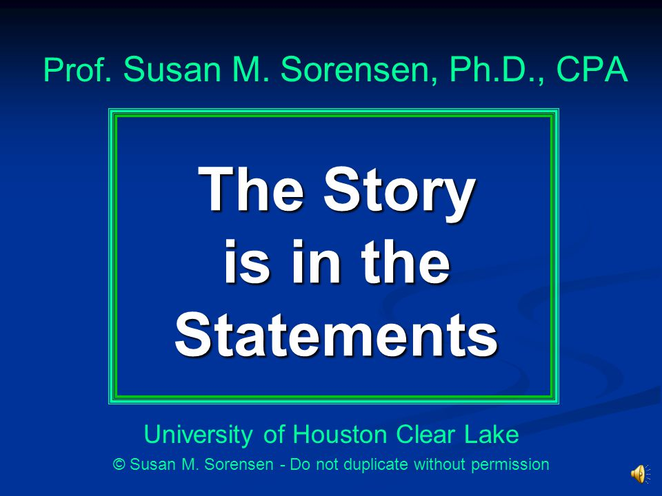 The Story is in the Statements Prof.Susan M.