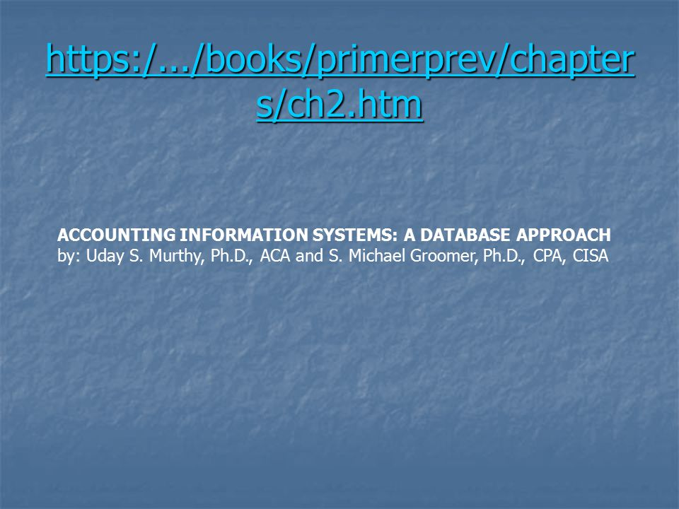 ACCOUNTING INFORMATION SYSTEMS: A DATABASE APPROACH by: Uday S.