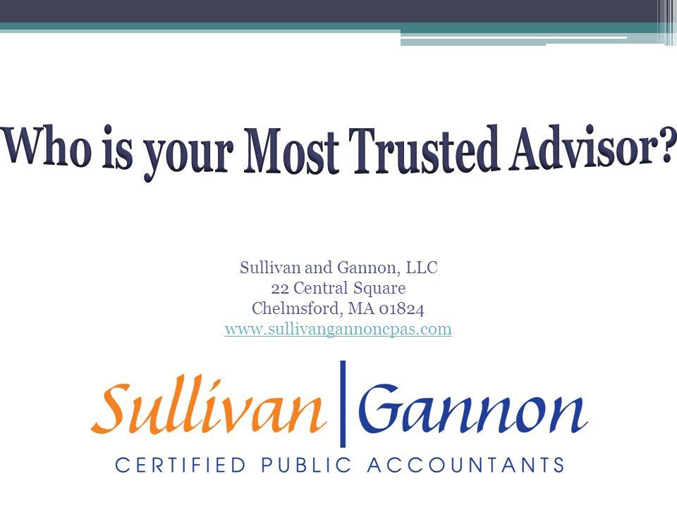 Sullivan and Gannon, LLC 22 Central Square Chelmsford, MA 01824 www.sullivangannoncpas.com