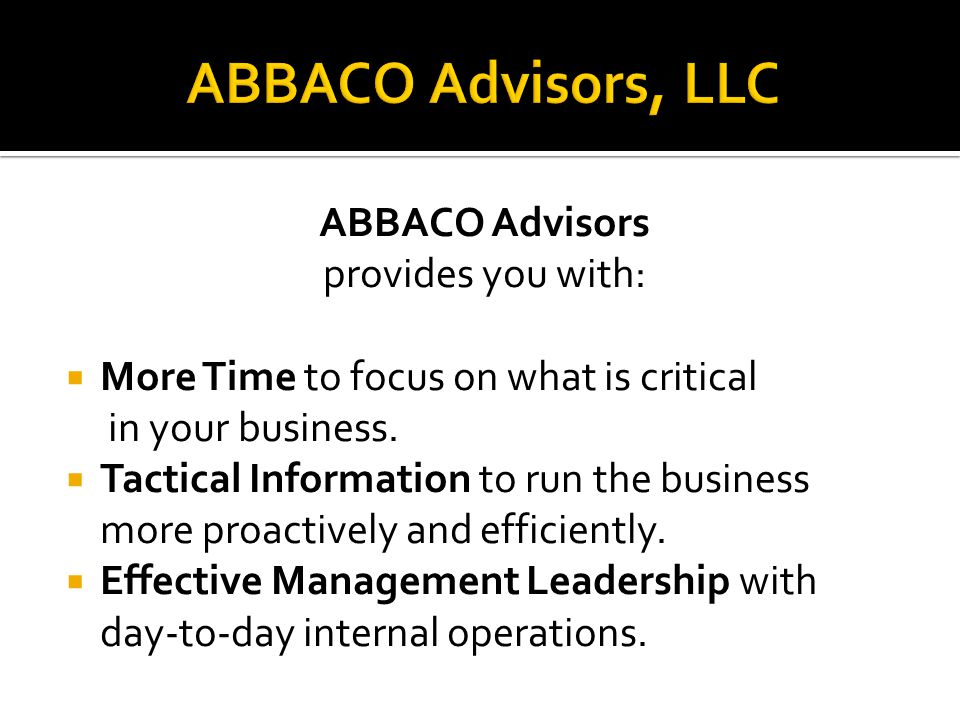 ABBACO Advisors provides you with:  More Time to focus on what is critical in your business.